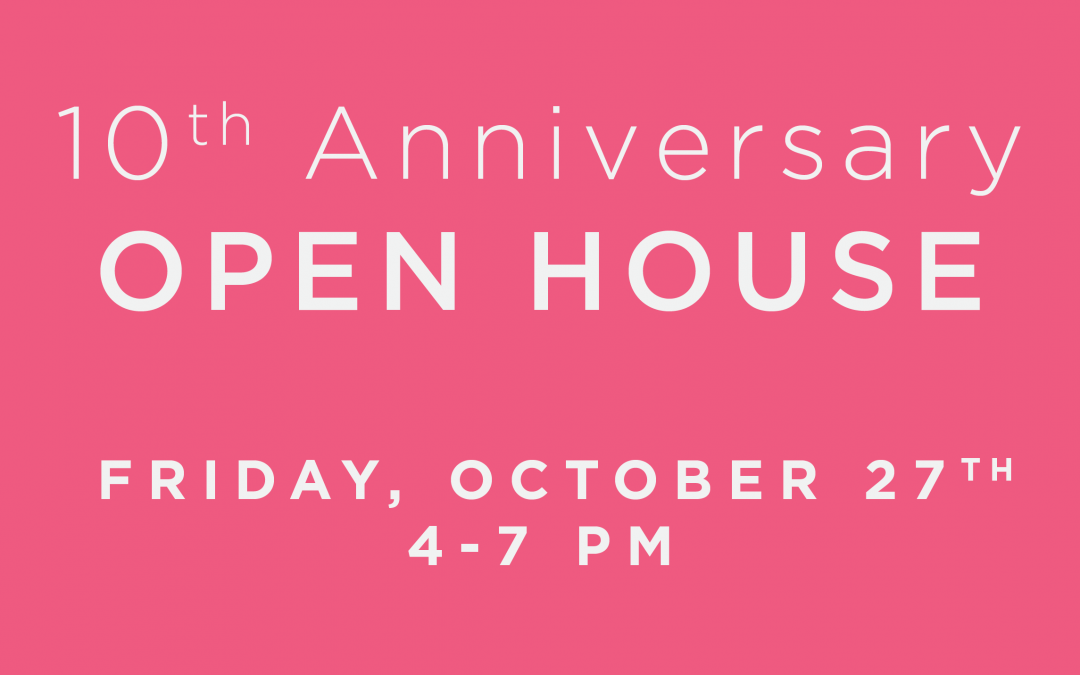 Join Us! 10th Anniversary Open House on 10/27